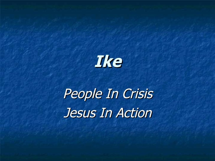 Ike People In Crisis Jesus In Action