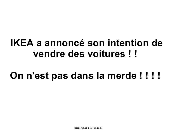 IKEA a annoncé son intention de vendre des voitures ! !  On n'est pas dans la merde ! ! ! !  Diaporamas-a-la-con.com