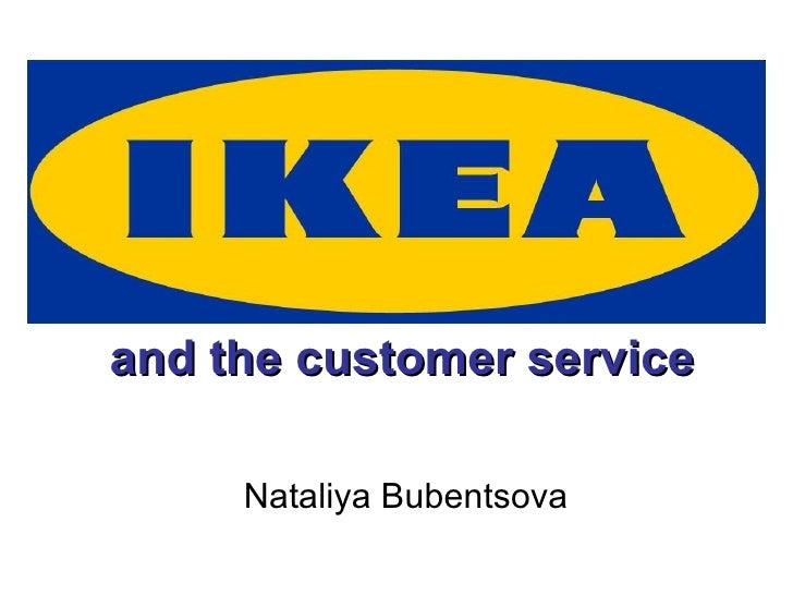 and the customer service  Nataliya Bubentsova
