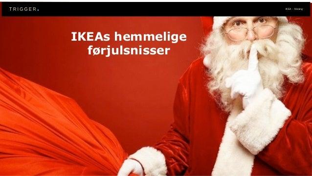 IKEA - Nissing ! IKEAs hemmelige førjulsnisser