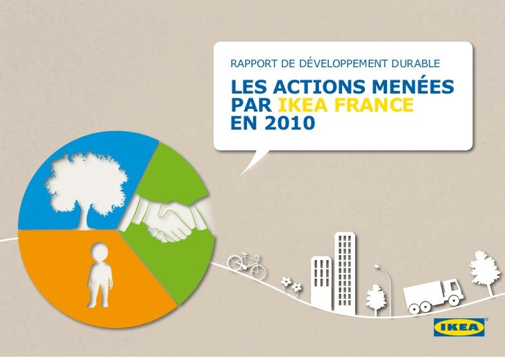 RAPPORT de dÉVeLOPPeMeNT dURABLeles actions menéespar iKea Franceen 2010