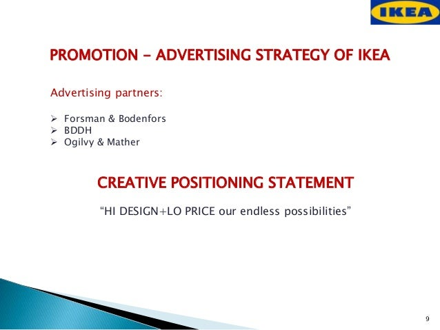 ikea advertising strategy Ikea's global marketing strategy 1 essay about ikea branding strategy - brand some of the similar tips that are used in advertising strategy for a.