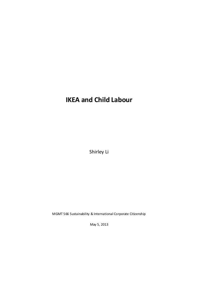IKEA and Child LabourShirley LiMGMT 566 Sustainability & International Corporate CitizenshipMay 5, 2013