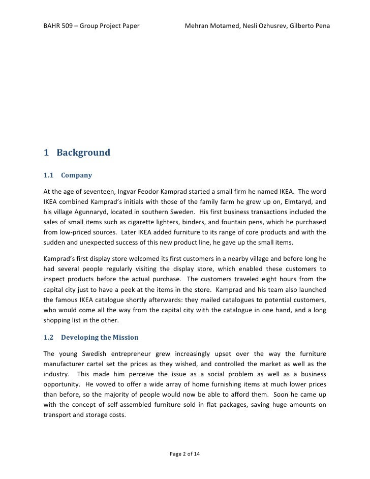 ikea report essay Report structure: 1 title page 2 abstract: only 150 words (summary of key finding in report) 3 explicitly discuss the following 7 components of the it infrastructure within the context of the selected company.