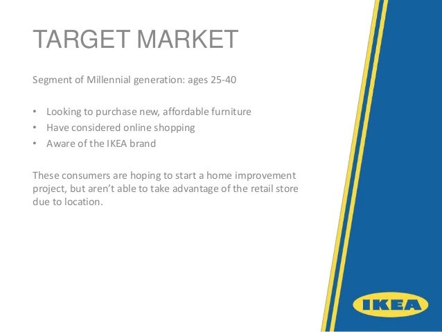 case study ikea target market and positioning strategy identification Ikea analysis report (operations management) name institution introduction ikea's marketing the value proposition is the efficacy generating service or product.