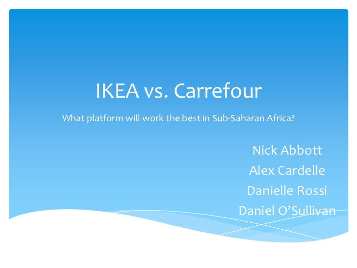 IKEA vs. CarrefourWhat platform will work the best in Sub-Saharan Africa?                                           Nick A...