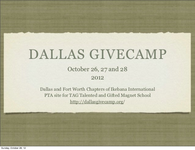 DALLAS GIVECAMP                                       October 26, 27 and 28                                               ...