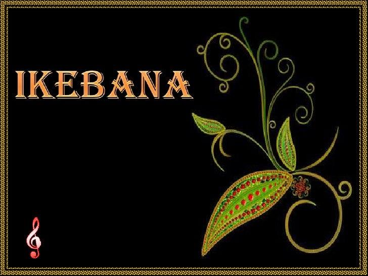 Ikebana (V M )