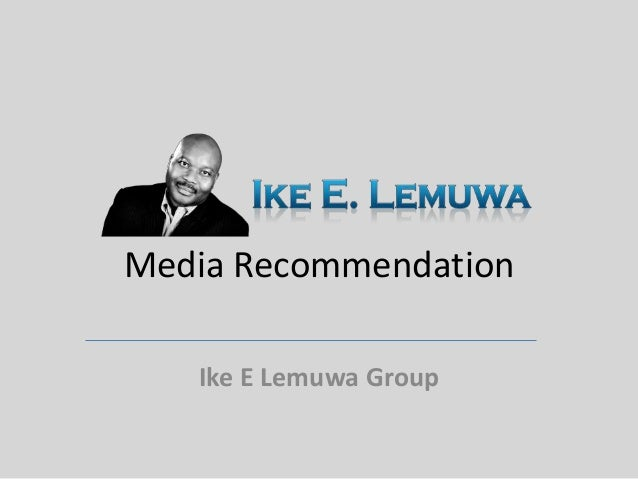 Media RecommendationIke E Lemuwa Group