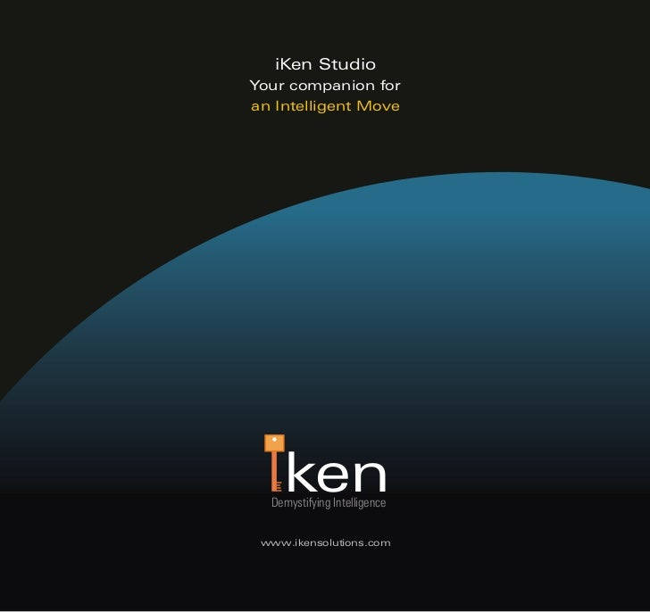 iKen Studio Your companion for an Intelligent Move         ken   Demystifying Intelligence   www.ikensolutions.com