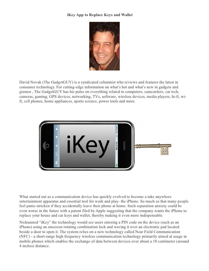 iKey App to Replace Keys and Wallet �     David Novak (The GadgetGUY) is a syndicated columnist who reviews a