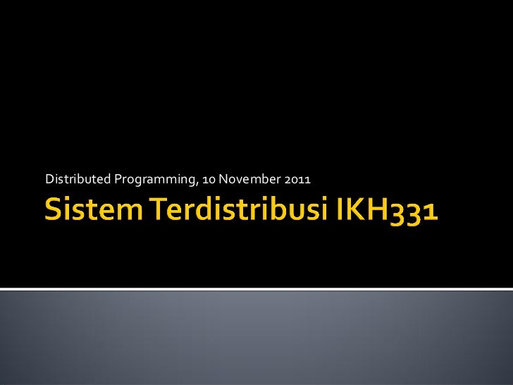 Distributed Programming, 10 November 2011
