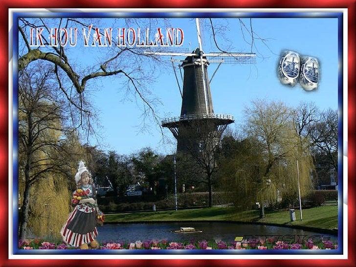Ik hou van Holland (i love holland)
