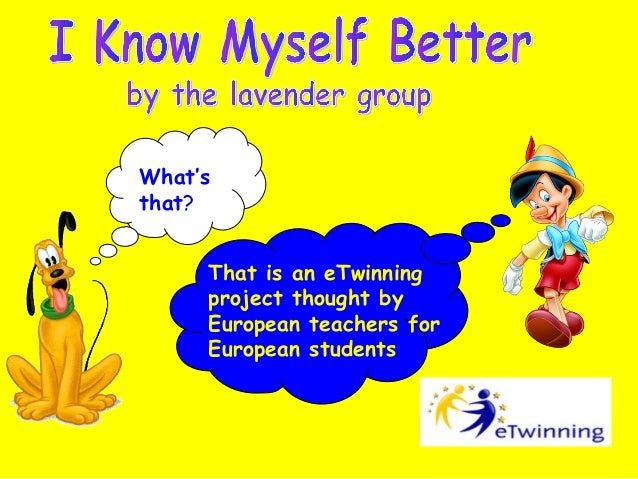 What's that? That is an eTwinning project thought by European teachers for European students