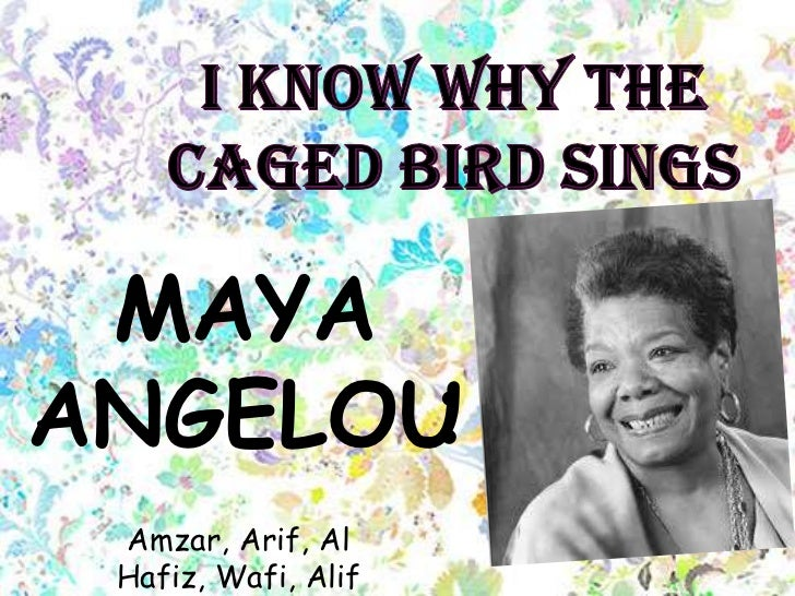 a literary analysis of the cages of maya angelou I know why the caged bird sings by maya angelou 1 mayaangelou: amzar, arif, al hafiz, wafi, alif 2  we can escape our cages and sing our song.