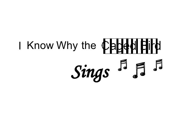 I Know Why the Sings