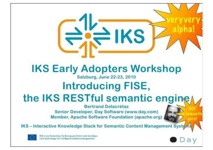 veryvery                                                                alpha!        IKS Early Adopters Workshop         ...