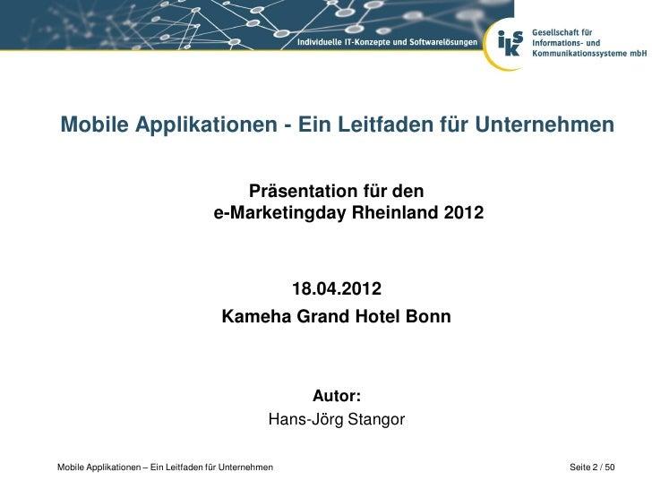 Mobile Applikationen - Ein Leitfaden für Unternehmen                                        Präsentation für den          ...
