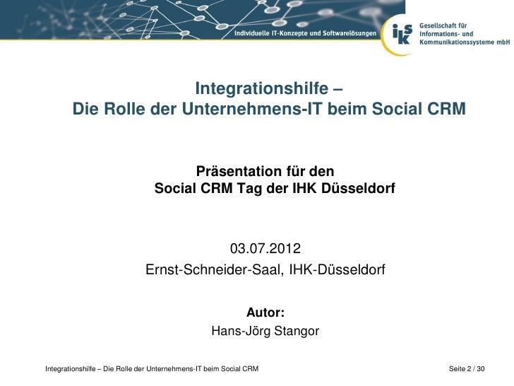 Integrationshilfe –        Die Rolle der Unternehmens-IT beim Social CRM                                       Präsentatio...