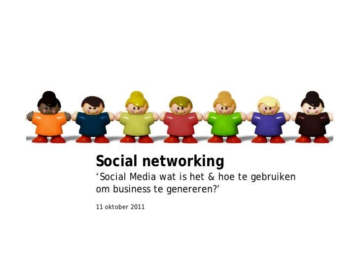 IKT Hengelo – Social media11 oktober 2011                             Social networking                             'Socia...