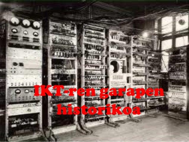 IKT-ren garapen historikoa