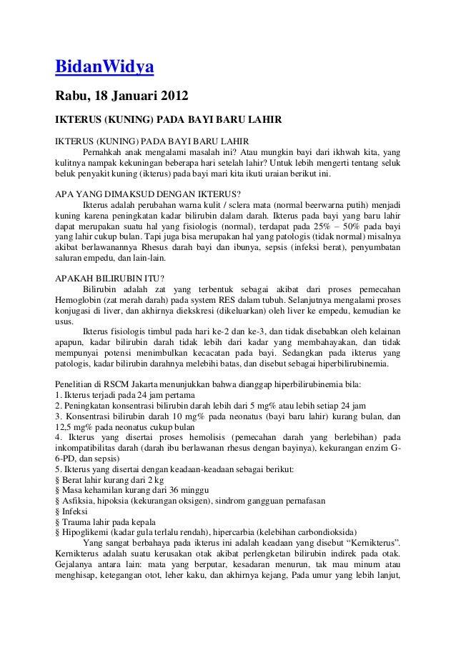 BidanWidya Rabu, 18 Januari 2012 IKTERUS (KUNING) PADA BAYI BARU LAHIR IKTERUS (KUNING) PADA BAYI BARU LAHIR Pernahkah ana...