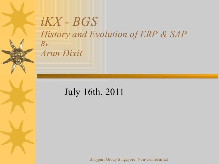 iKX - BGS History and Evolution of ERP & SAP By Arun Dixit July 16th, 2011