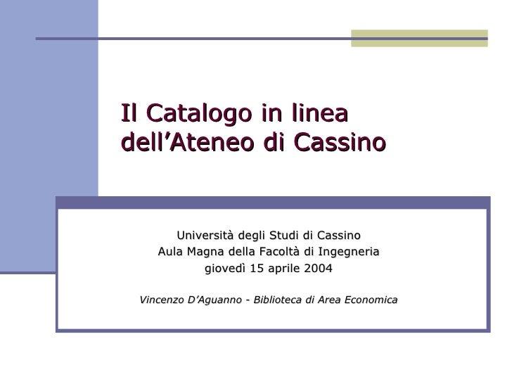 Il Catalogo in linea dell'Ateneo di Cassino Università degli Studi di Cassino Aula Magna della Facoltà di Ingegneria giove...