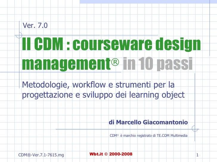 Il CDM : courseware design management ®  in 10 passi Metodologie, workflow e strumenti per la progettazione e sviluppo dei...