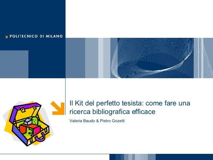 Il Kit del perfetto tesista: come fare una ricerca bibliografica efficace  Valeria Baudo & Pietro Gozetti