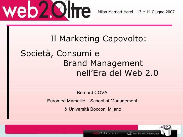 Milan Marriott Hotel - 13 e 14 Giugno 2007 Il Marketing Capovolto: Società, Consumi e  Brand Management  nell'Era del Web ...