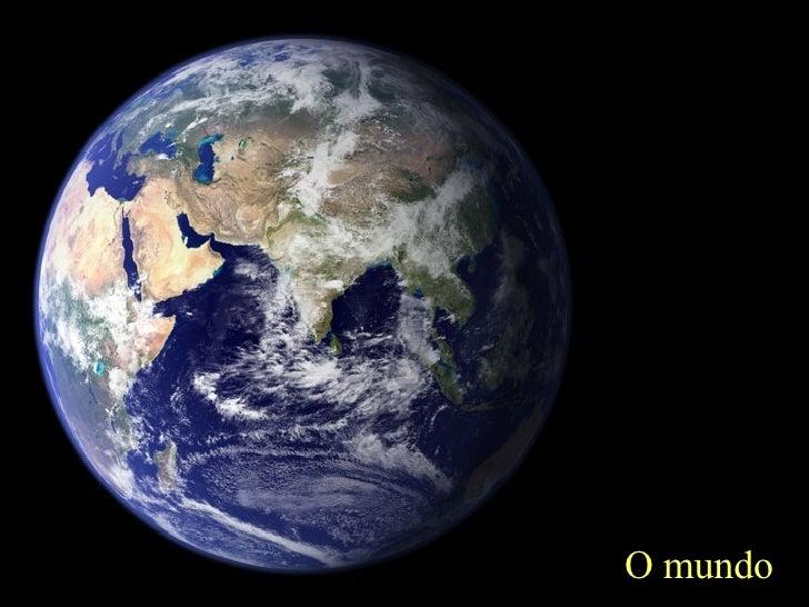 O mundo