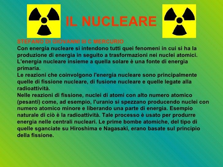 IL NUCLEARE STEFANO DI GIOVANNI III C MERCURIO Con energia nucleare si intendono tutti quei fenomeni in cui si ha la produ...