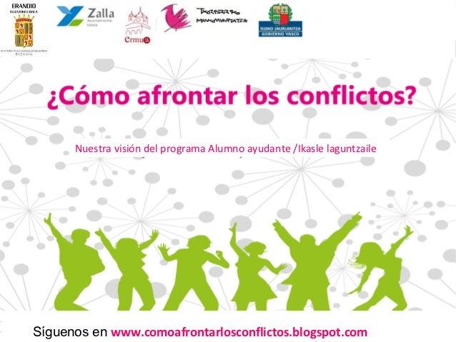 IES Erandio BHI      Nuestra visión del programa Alumno ayudante /Ikasle laguntzaile                                      ...