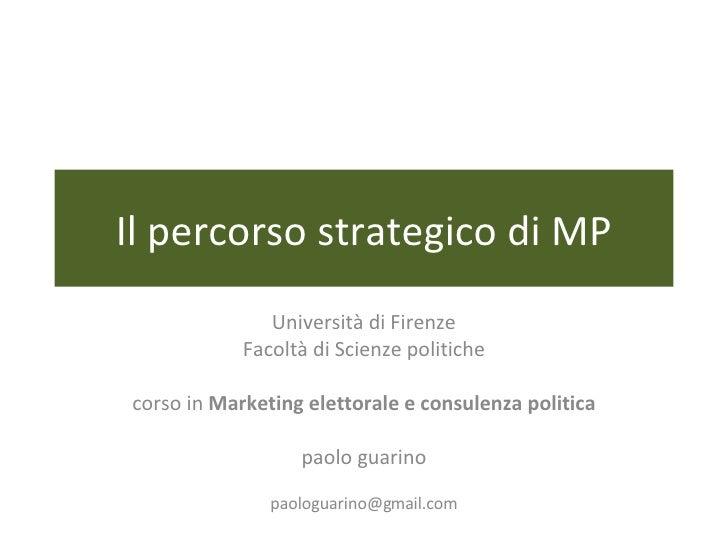 Il percorso strategico di MP Università di Firenze Facoltà di Scienze politiche corso in  Marketing elettorale e consulenz...