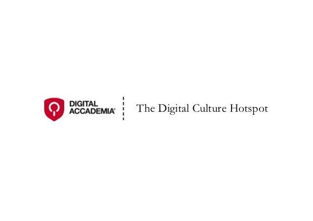 The Digital Culture Hotspot