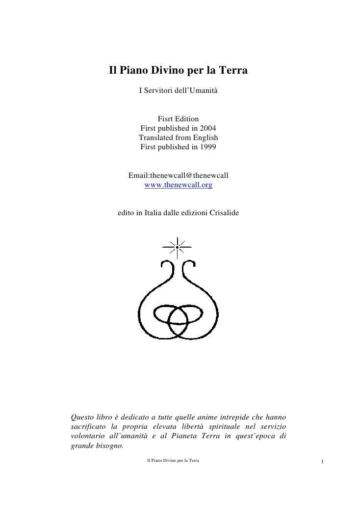 Il Piano Divino per la Terra                     I Servitori dell'Umanità                             Fisrt Edition       ...