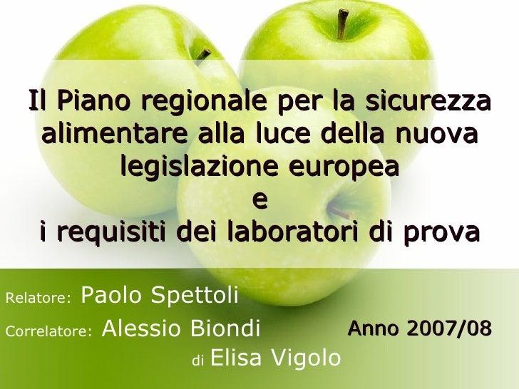 Il Piano regionale per la sicurezza alimentare alla luce della nuova legislazione europea e i requisiti dei laboratori di prova