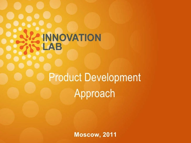 Product Development  Approach Moscow, 2011