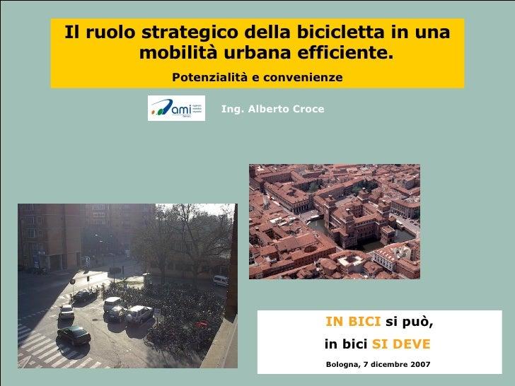 Il ruolo strategico della bicicletta in una          mobilità urbana efficiente.            Potenzialità e convenienze    ...