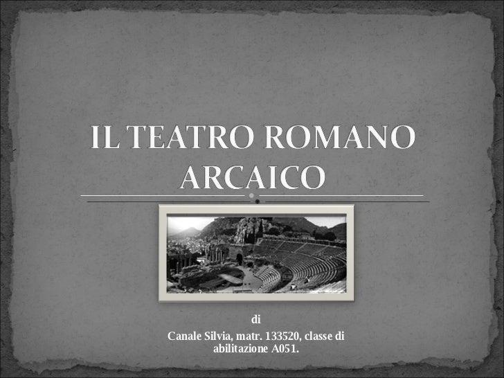 Matrimonio Romano Arcaico : Il teatro romano arcaico