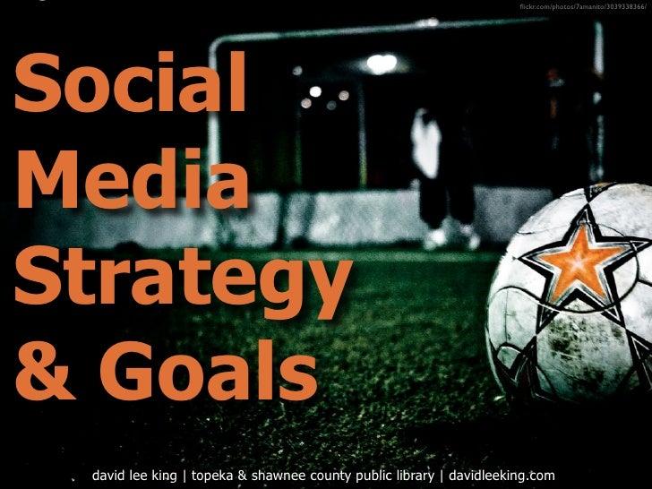 Social Media Strategy & Goals