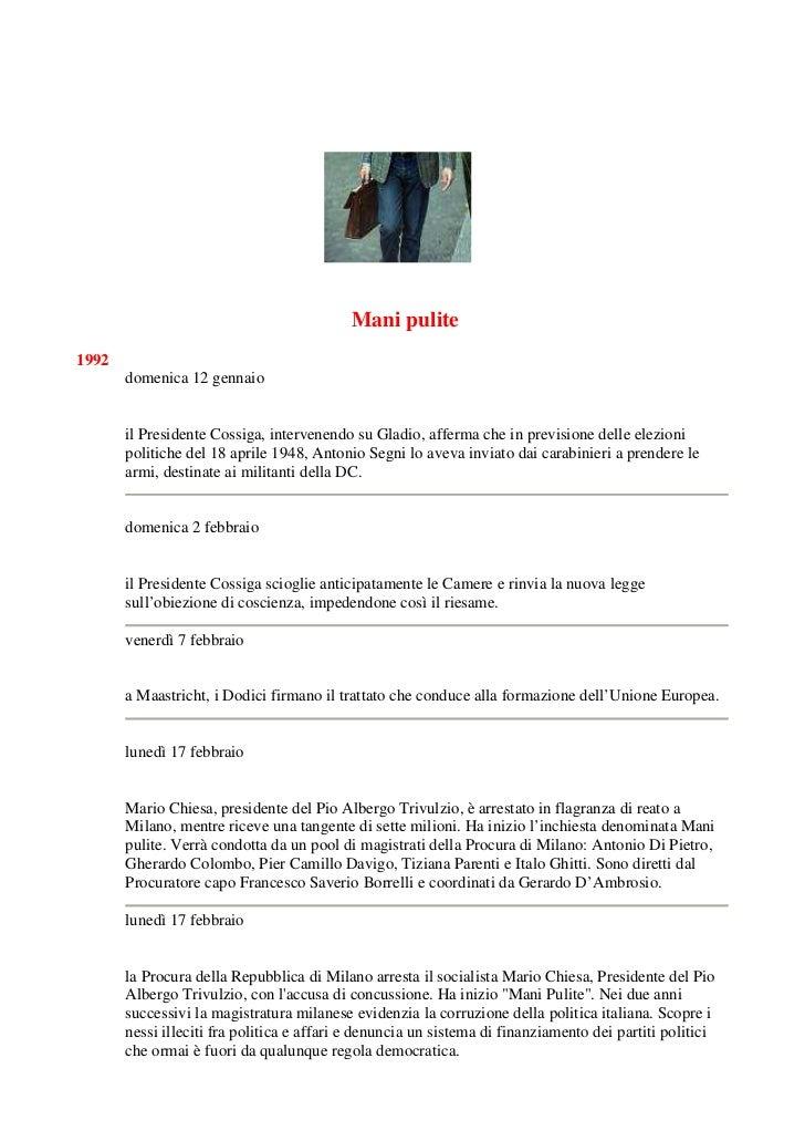 Mani pulite 1992        domenica 12 gennaio          il Presidente Cossiga, intervenendo su Gladio, afferma che in previsi...