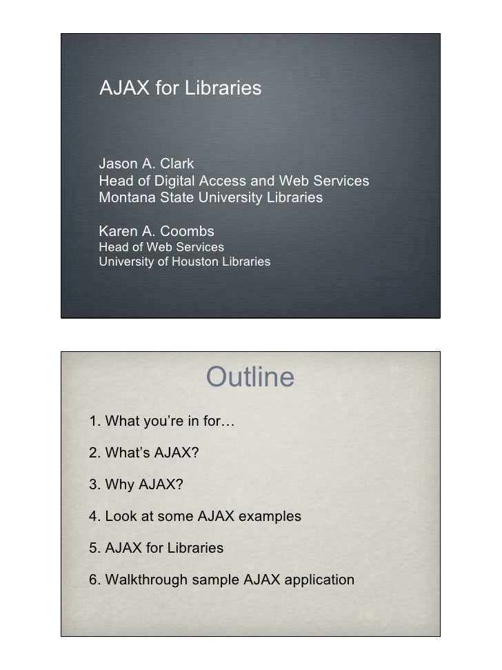 AJAX for Libraries    Jason A. Clark  Head of Digital Access and Web Services  Montana State University Libraries   Karen ...