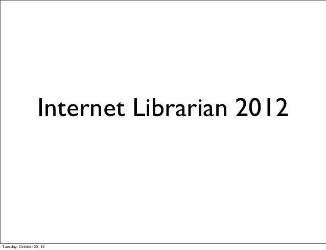 Internet Librarian Lightning Roundup