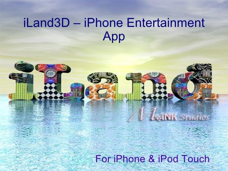 iLand3D - iPhone Entertainment App