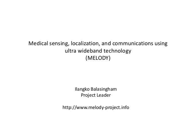 Medical sensing, localization, and communications usingultra wideband technology, Ilangko Balasingham, Oslo universitetssykehus