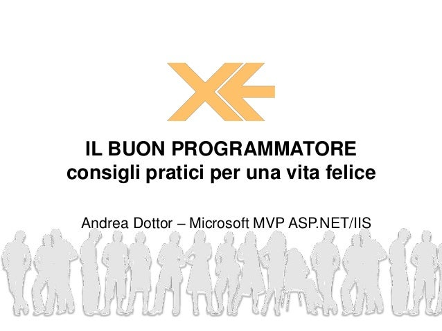 Andrea Dottor – Microsoft MVP ASP.NET/IIS IL BUON PROGRAMMATORE consigli pratici per una vita felice