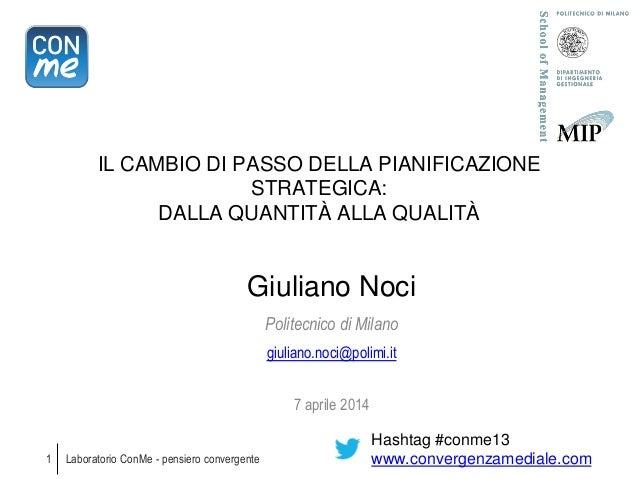 7.4.14 laboratorio ConMe - Il cambio di passo della pianificazione strategica: dalla quantità alla qualità - Giuliano Noci