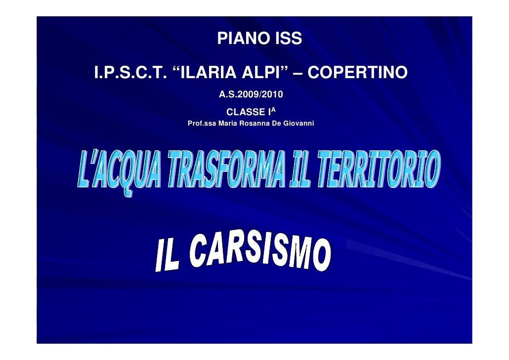 """PIANO ISS  I.P.S.C.T. """"ILARIA ALPI"""" – COPERTINO                   A.S.2009/2010                     CLASSE IA           Pr..."""